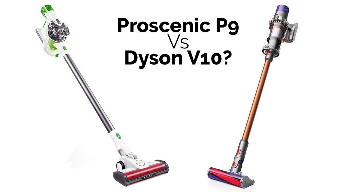 Proscenic P9 o Dyson V10?